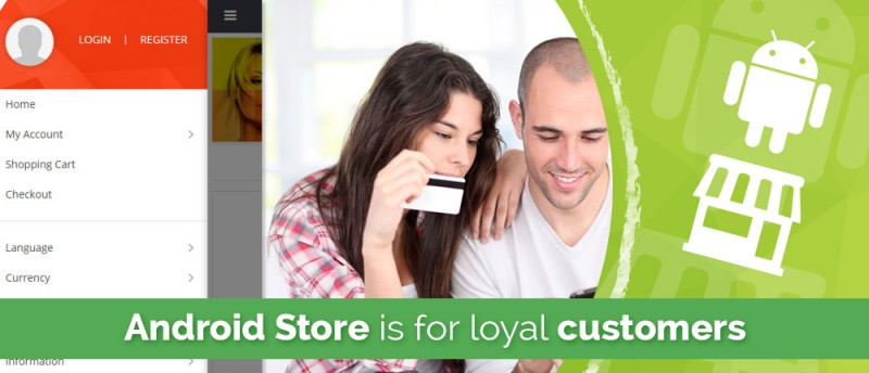 Remember every morning that OpenCart's Android Store is for loyal customers