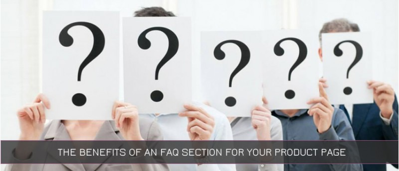 The Benefits of an FAQ Section for Your Product Page